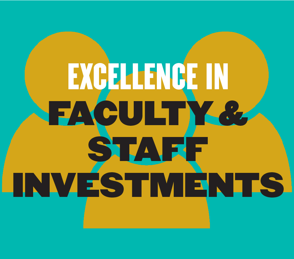 Excellence in Faculty and Staff Investments