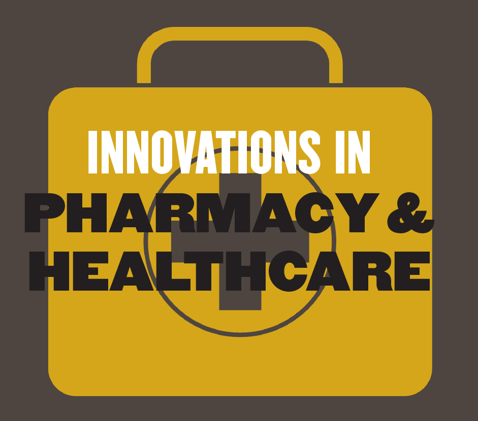 Innovations in Pharmacy and Healthcare